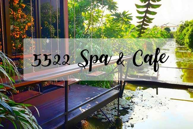 """""""5522 Spa & Cafe"""" สัมผัสธรรมชาติใกล้กรุง คาเฟ่บ้านสวนริมคลอง"""