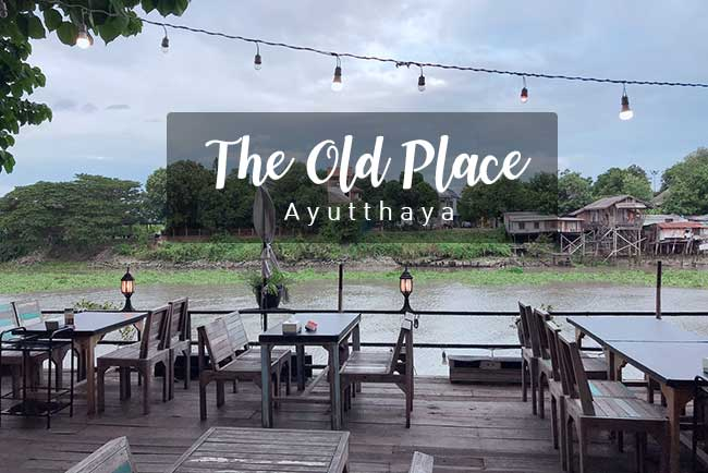 the old place ayutthaya